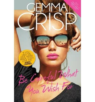 [(Be Careful What You Wish for)] [ By (author) Gemma Crisp ] [July, 2013]