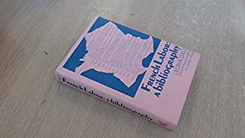 Hardcover French Labor : A Bibliography with a Selection of Documents on the French Labor Movement Book