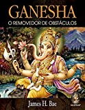 Ganesha - O removedor de obstáculos