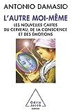 L'Autre moi-même - Les nouvelles cartes du cerveau, de la conscience et des émotions - Odile Jacob - 16/09/2010