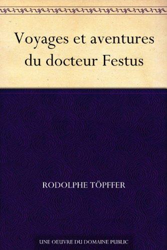 Couverture du livre Voyages et aventures du docteur Festus