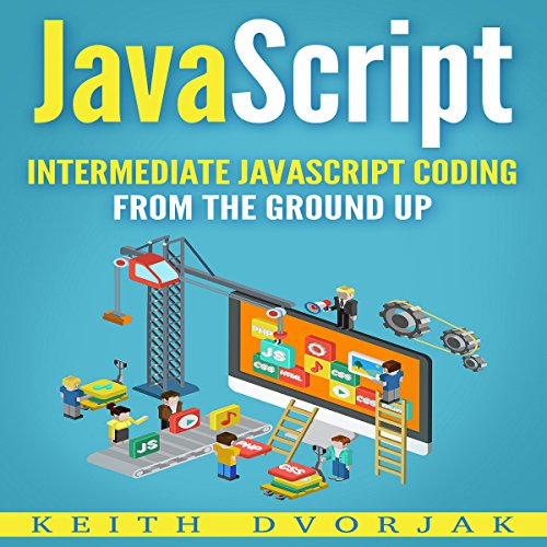 JavaScript: Intermediate JavaScript Coding from the Ground Up audiobook cover art