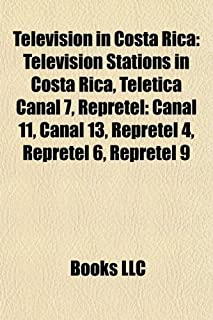 Television in Costa Rica: Television Stations in Costa Rica, Teletica Canal 7, Repretel: Canal 11, Canal 13, Repretel 4, Repretel 6, Repretel 9