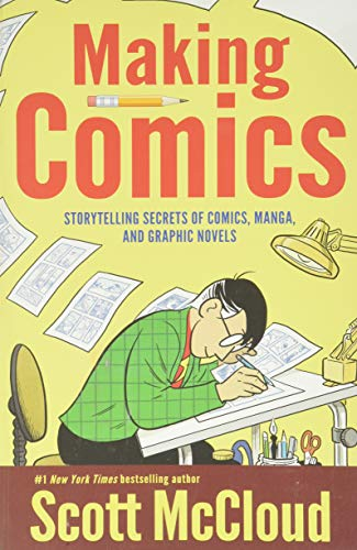 Compare Textbook Prices for Making Comics: Storytelling Secrets of Comics, Manga and Graphic Novels Illustrated Edition ISBN 8580001066806 by McCloud, Scott