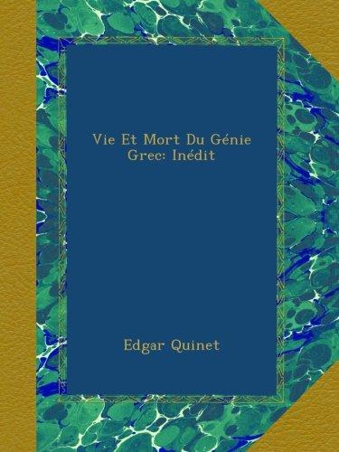Vie Et Mort Du Génie Grec: Inédit