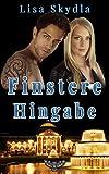 Finstere Hingabe (Wiesbaden Lovestorys)