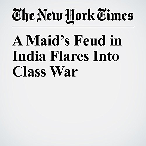 A Maid's Feud in India Flares Into Class War copertina