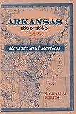 Arkansas, 1800-1860: Remote and Restless (Histories of Arkansas)