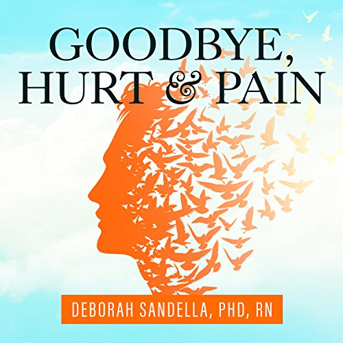 Goodbye, Hurt and Pain audiobook cover art