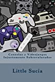 Consolas y videojuegos Injustamente Sobrevalorados de Little Sucia