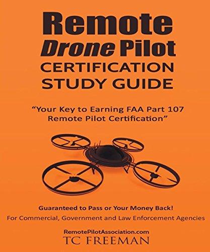 Remote Drone Pilot Certification Study Guide: Your Key to Earning Part 107 Remote Pilot Certification