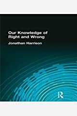 Our Knowledge of Right and Wrong (Muirhead Library of Philosophy) Kindle Edition