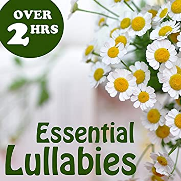 Essential Lullabies: Over 2 Hours of Relaxing Music for Sleep & Meditation