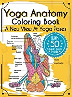 Yoga Anatomy Coloring Book: A New View At Yoga Poses