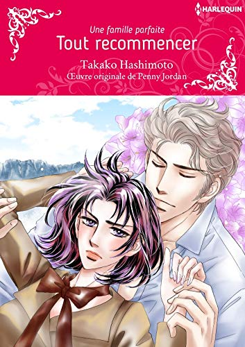 Tout Recommencer:Harlequin Manga (A Perfect Family) (French Edition)