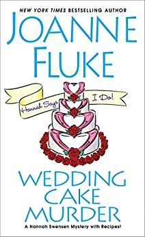 Wedding Cake Murder (Hannah Swensen Book 19) by [Joanne Fluke]
