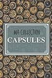 Ma collection capsules: Le carnet pour inventaire de capsules (bouteilles, canettes, champagnes,...