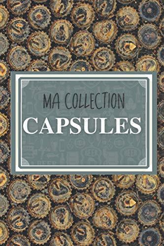 Ma collection capsules: Le carnet pour inventaire de capsules (bouteilles, canettes, champagnes, bières...) | Capsulophile et Placomusophile