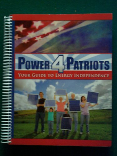 Power 4 Patriots: Your Guide to Energy Independence--Book Only