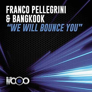 We Will Bounce You (Original Mix)
