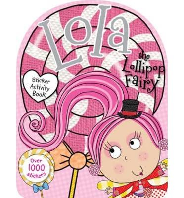 [ LOLA LOLA THE LOLLIPOP FAIRY STICKER ACTIVITY BOOK ] by unknown ( Author...
