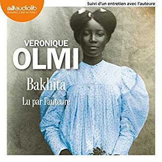 Bakhita                   By:                                                                                                                                 Véronique Olmi                               Narrated by:                                                                                                                                 Véronique Olmi                      Length: 13 hrs and 11 mins     1 rating     Overall 4.0