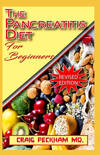 The Pancreatitis Diet for Beginners: A Complete list of recipes to cure and prevent you from having pancreatitis and other related diseases