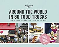 Around the World in 80 Food Trucks 1 (Lonely Planet)
