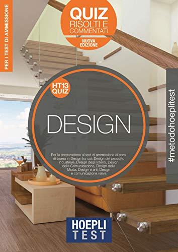Hoepli Test. Design. Quiz risolti e commentati. Per i corsi di laurea in Design. Nuova ediz.