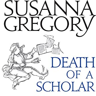 Death of a Scholar     The Twentieth Chronicle of Matthew Bartholomew              By:                                                                                                                                 Susanna Gregory                               Narrated by:                                                                                                                                 David Thorpe                      Length: 16 hrs and 53 mins     80 ratings     Overall 4.2