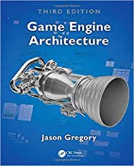 Game Engine Architecture, Third Edition from CRC Press