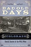 The Bad Old Days of Colorado: Untold Stories of the Wild West