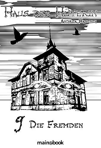 Haus der Hüterin: Band 9 - Die Fremden: Fantasy-Serie