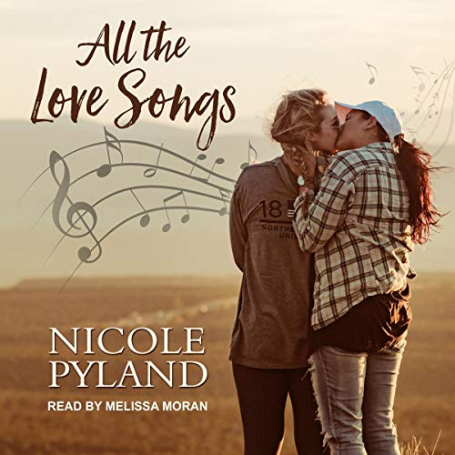All the Love Songs Audiobook By Nicole Pyland cover art