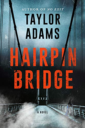 Hairpin Bridge A Novel Kindle Edition By Adams Taylor Mystery Thriller Suspense Kindle Ebooks Amazon Com