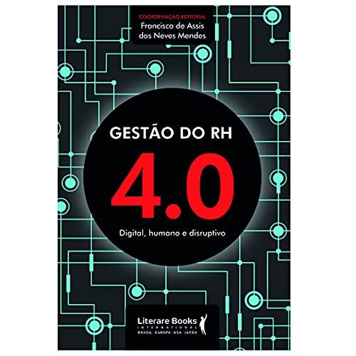 Gestão do RH 4.0: digital, humano e disruptivo
