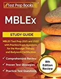 MBLEx Study Guide: MBLEX Test Prep 2021 and 2022 with Practice Exam Questions for the Massage Therapy and Bodywork Certification [8th Edition Review]