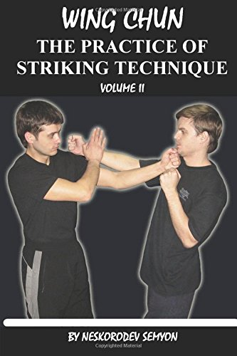 Wing chun. The practice of striking technique (Volume 2)