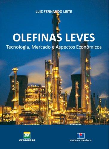Olefinas Leves. Tecnologia, Mercado e Aspectos Econômicos