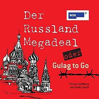 Der Russland-Megadeal oder Gulag to Go Titelbild