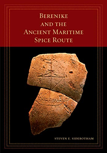 Berenike and the Ancient Maritime Spice Route (Volume 18)