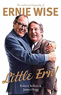 Little Ern! - The Authorised Biography of Ernie Wise