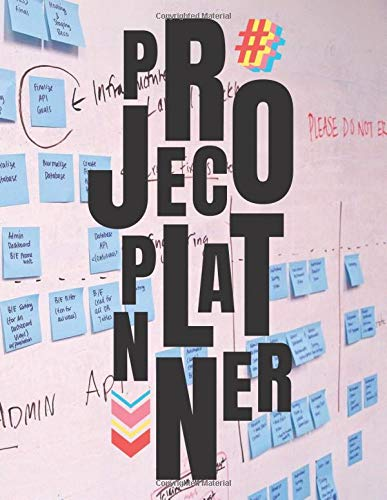 Project planner: Project Manager Planner Project Management Organizer Notebook Journal | Daily, Weekly and Monthly Tools to Improve planning... Events, Plan Timelines and Track Goals