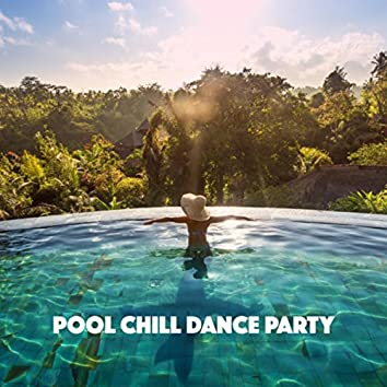 Pool Chill Dance Party