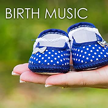 Birth Music - The Most Relaxing Pregnancy & Delivery Songs