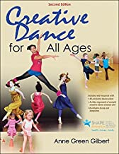 Creative Dance for All Ages by Anne Green Gilbert (27-Feb-2015) Paperback