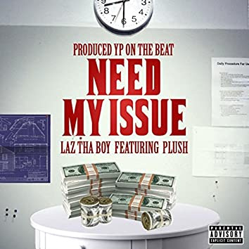 Need My Issue (feat. Plush)
