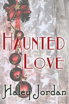 Haunted Love by [Haley Jordan]