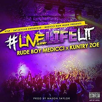 Live Life Lit (feat. Rude Boi Medicci)