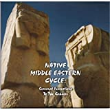 Native Middle Eastern Cycle: Seasonal Invocations to the Goddess
